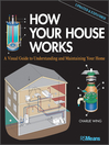 How Your House Works (eBook): A Visual Guide to Understanding and Maintaining Your Home, Updated and Expanded