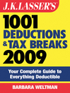 J.K. Lasser's 1001 Deductions and Tax Breaks 2009 (eBook): Your Complete Guide to Everything Deductible
