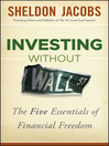 Investing without Wall Street (eBook): The Five Essentials of Financial Freedom