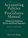 Accounting Policies and Procedures Manual (eBook): A Blueprint for Running an Effective and Efficient Department
