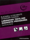 Blackwell's Five-Minute Veterinary Consult (eBook): Laboratory Tests and Diagnostic Procedures: Canine and Feline