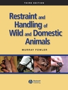 Restraint and Handling of Wild and Domestic Animals (eBook)