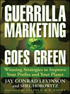 Guerrilla Marketing Goes Green (eBook): Winning Strategies to Improve Your Profits and Your Planet