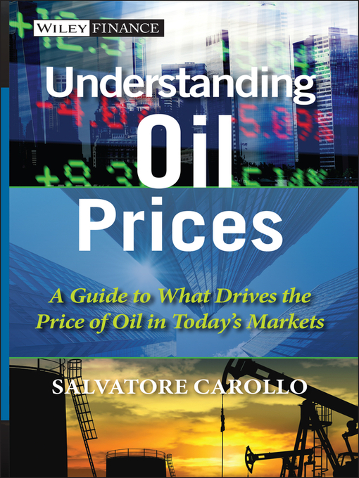 Understanding Oil Prices (eBook): A Guide to What Drives the Price of Oil in Today's Markets