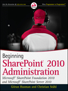 Beginning SharePoint 2010 Administration (eBook): Microsoft SharePoint Foundation 2010 and Microsoft SharePoint Server 2010