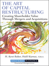 The Art of Capital Restructuring (eBook): Creating Shareholder Value through Mergers and Acquisitions