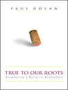 True to Our Roots (eBook): Fermenting a Business Revolution