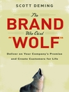 The Brand Who Cried Wolf (eBook): Deliver on Your Company's Promise and Create Customers for Life