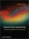 Extreme Tissue Engineering (eBook): Concepts and Strategies for Tissue Fabrication