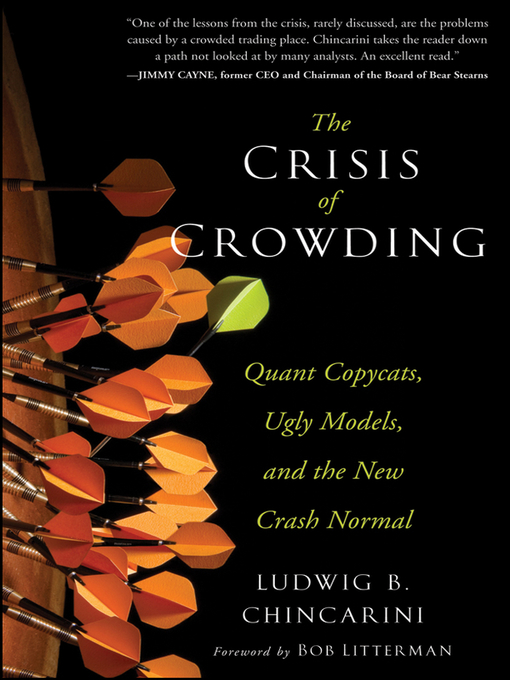 The Crisis of Crowding (eBook): Quant Copycats, Ugly Models, and the New Crash Normal