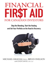 Financial First Aid for Canadian Investors (eBook): Stop the Bleeding, Start the Healing and Get Your Portfolio on the Road to Recovery