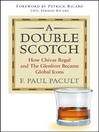 A Double Scotch (eBook): How Chivas Regal and The Glenlivet Became Global Icons