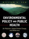 Environmental Policy and Public Health (eBook): Air Pollution, Global Climate Change, and Wilderness