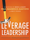 Leverage Leadership (eBook): A Practical Guide to Building Exceptional Schools