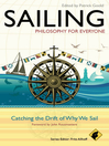 Sailing--Philosophy For Everyone (eBook): Catching the Drift of Why We Sail