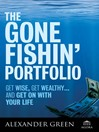 The Gone Fishin' Portfolio (eBook): Get Wise, Get Wealthy...and Get on With Your Life