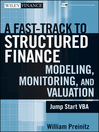 A Fast Track to Structured Finance Modeling, Monitoring and Valuation (eBook): Jump Start VBA