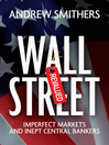 Wall Street Revalued (eBook): Imperfect Markets and Inept Central Bankers
