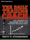The Daily Trading Coach (eBook): 101 Lessons for Becoming Your Own Trading Psychologist