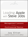 Leading Apple With Steve Jobs (eBook): Management Lessons From a Controversial Genius