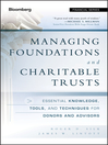 Managing Foundations and Charitable Trusts (eBook): Essential Knowledge, Tools, and Techniques for Donors and Advisors