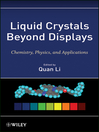 Liquid Crystals Beyond Displays (eBook): Chemistry, Physics, and Applications