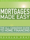 Mortgages Made Easy (eBook): The All-Canadian Guide to Home Financing