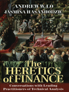 The Heretics of Finance (eBook): Conversations with Leading Practitioners of Technical Analysis