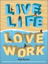Live Life, Love Work (eBook)