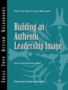 Building an Authentic Leadership Image (eBook)
