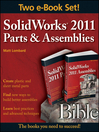 SolidWorks 2011 Parts and Assemblies Bible, Two-Volume Set (eBook): Bible Series, Book 820