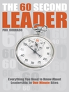 The 60 Second Leader (eBook): Everything You Need to Know About Leadership, in 60 Second Bites