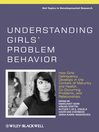 Understanding Girls' Problem Behavior (eBook): How Girls' Delinquency Develops in the Context of Maturity and Health, Co-occurring Problems, and Relationships