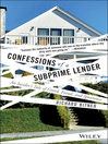 Confessions of a Subprime Lender (eBook): An Insider's Tale of Greed, Fraud, and Ignorance