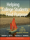 Helping College Students Find Purpose (eBook): The Campus Guide to Meaning-Making