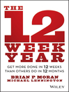 The 12 Week Year (eBook): Get More Done in 12 Weeks than Others Do in 12 Months