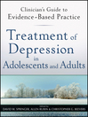 Treatment of Depression in Adolescents and Adults (eBook): Clinician's Guide to Evidence-Based Practice