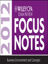 Wiley CPA Exam Review Focus Notes 2012, Business Environment and Concepts (eBook)