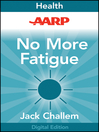 AARP No More Fatigue (eBook): Why You're So Tired and What You Can Do about It