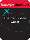 The Caribbean Coast, Costa Rica (eBook): Frommer's Shortcuts Series, Book 76
