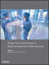 Single-Use Technology in Biopharmaceutical Manufacture (eBook)