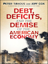 Debt, Deficits, and the Demise of the American Economy (eBook)
