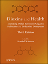 Dioxins and Health Including Other Persistent Organic Pollutants and Endocrine Disruptors (eBook)