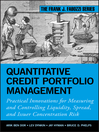 Quantitative Credit Portfolio Management (eBook): Practical Innovations for Measuring and Controlling Liquidity, Spread, and Issuer Concentration Risk