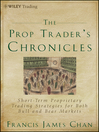 The Prop Trader's Chronicles (eBook): Short-Term Proprietary Trading Strategies for Both Bull and Bear Markets