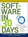 Software in 30 Days (eBook): How Agile Managers Beat the Odds, Delight Their Customers, And Leave Competitors In the Dust