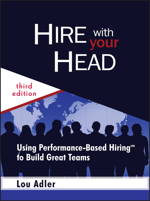 Hire With Your Head (eBook): Using Performance-Based Hiring to Build Great Teams