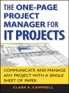 The One Page Project Manager for IT Projects (eBook): Communicate and Manage Any Project With A Single Sheet of Paper