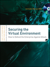 Securing the Virtual Environment (eBook): How to Defend the Enterprise Against Attack