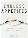 Endless Appetites (eBook): How the Commodities Casino Creates Hunger and Unrest